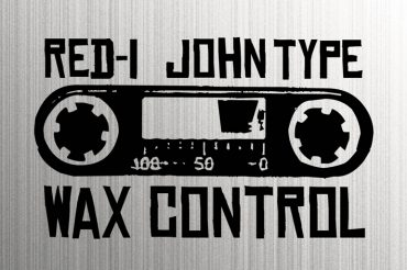 Red-i & John Type – Wax Control (Mixtape)